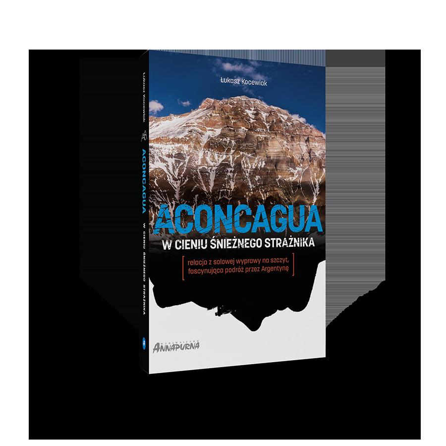 Aconcagua. W cieniu Śnieżnego Strażnika